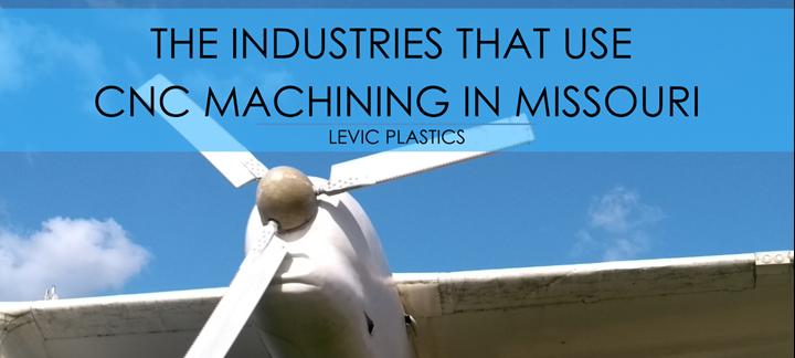 CNC machining in Missouri